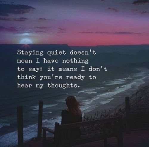 328737-Staying-Quiet-Doesn-t-Mean-I-Have-Nothing-To-Say