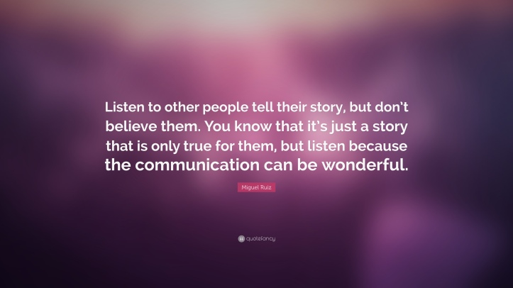 325201-Miguel-Ruiz-Quote-Listen-to-other-people-tell-their-story-but-don.jpg