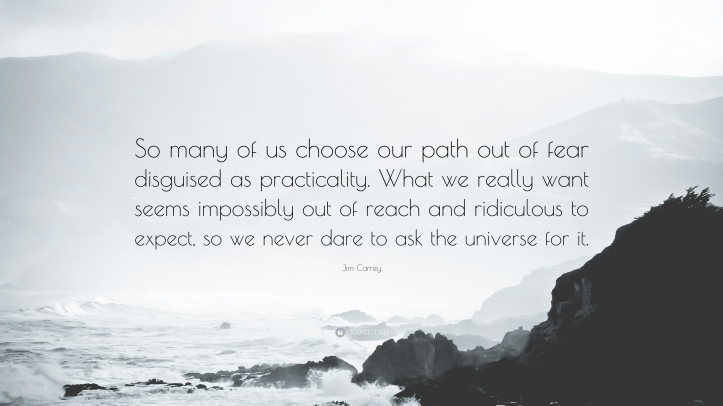 593326-Jim-Carrey-Quote-So-many-of-us-choose-our-path-out-of-fear
