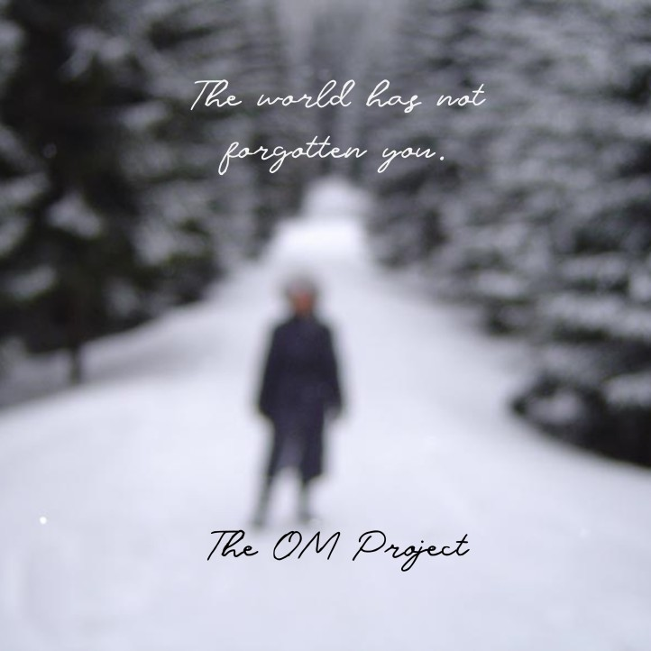 the world has not forgotten you