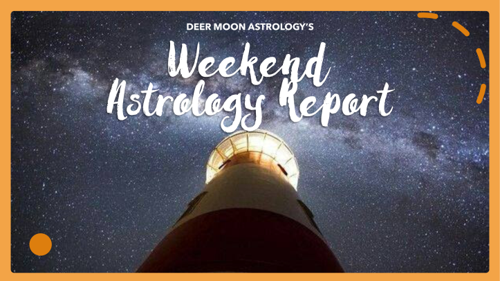 your weekend astrology report 1